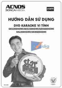 Hướng Dẫn Sử Dụng DVD Karaoke Vi Tính SK5200HDMI/SK5220HDMI/SK5500HDMI SK6300HDMI/SK8500HDMI