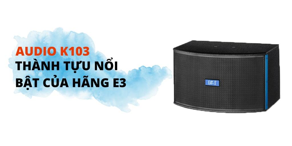 Loa E3 K103