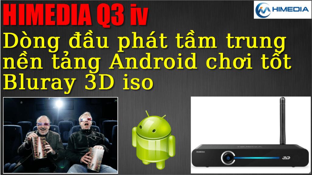 Review] Đầu Phát Android Tầm Trung Himedia Q3 Chơi Tốt