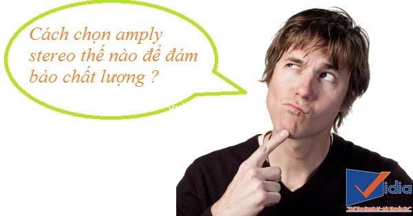 Hướng dẫn cách chọn amply stereo chất lượng