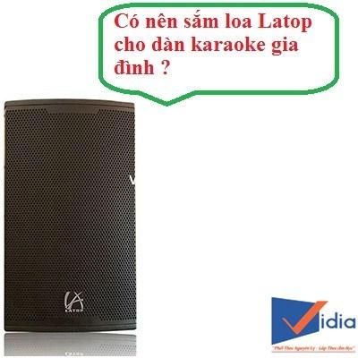 Có nên sắm loa Latop cho dàn karaoke gia đình ?