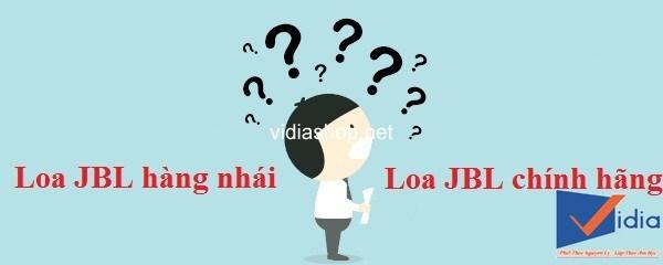 Cách phân biệt loa JBL chính hãng và loa JBL hàng nhái