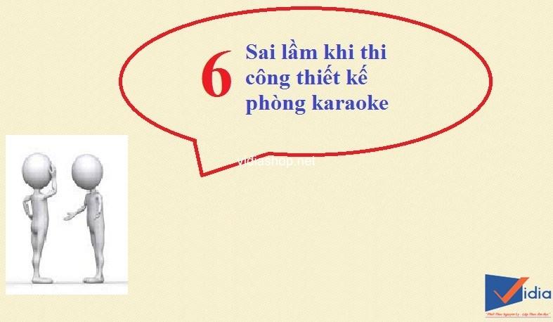 Thiết kế thi công phòng karaoke cần tránh những vấn đề gì?
