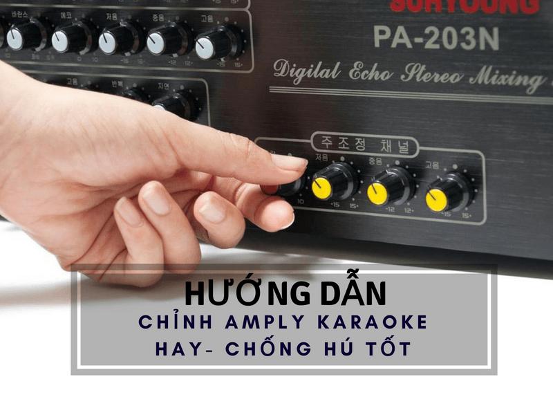 Đọc Và Lưu Lại Ngay Bí Kíp Chỉnh Amply Karaoke Hay Và Chống Hú Tốt