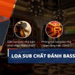 Lợi Ích Bạc Triệu Mà Loa Sub Mang Đến Cho Quán Karaoke