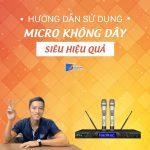 Sử Dụng Micro Karaoke Cơ Bản – Cách Dùng Micro Không Dây Đơn Giản Nhất