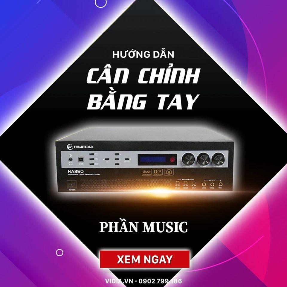 Chỉnh Amply Karaoke Số Trên Himedia HA350 Bằng Tay Đơn Giản Nhất (Phần Music)
