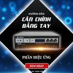 Chỉnh Amply Karaoke Số Trên Himedia HA350 Bằng Tay Đơn Giản Nhất (Phần Effect)
